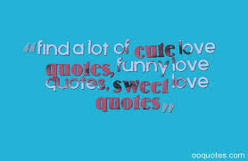 Silly Love Quotes Classy Find A Lot Of Cute Love Quotes Funny Love Quotes Sweet Love Quotes