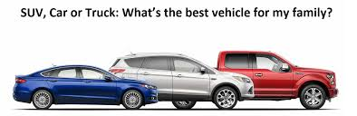 """SUV, Car or Truck: What's the best vehicle for my family?"""" - Meet ..."""