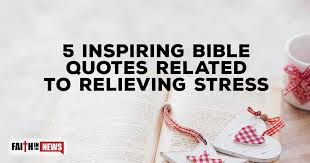Inspiring Bible Quotes Simple 48 Inspiring Bible Quotes Related To Relieving Stress Faith In The News
