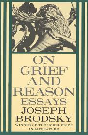 on grief and reason joseph brodsky macmillan on grief and reason essays