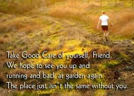 Take Good Care Of Yourself Quotes Best Of Take Care Quotes Take Good Care Of Yourself Friend We Hope To