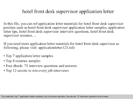 hotel front desk supervisor application letterhotel front desk supervisor application letter in this file  you can ref application letter materials