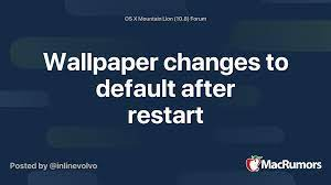 Wallpaper changes to default after ...