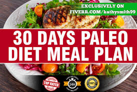 Create For You A 30 Day Paleo Meal Plan And Recipes