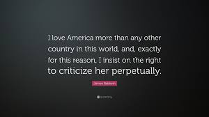 James Baldwin Quote I Love America More Than Any Other Country In