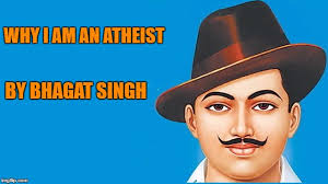 shaheed diwas why i am an atheist full text of bhagat  shaheed diwas 2017 why i am an atheist full text of bhagat singh s legendary essay