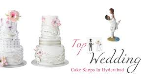 Top 12 Wedding Cake Shops In Hyderabad 2018
