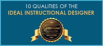 10 Qualities Of The Ideal Instructional Designer