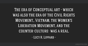 Civil Rights Quotes Delectable The Era Of Conceptual Art Which Was Also The Era Of The Civil
