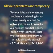 Light And Momentary Troubles All Your Problems Are Temporary
