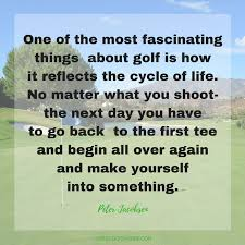Golf Quotes About Life Inspiration What Golf Is For Peter Jacobsen Find More Golf Quotes Lessons And