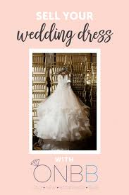 How To Design Your Wedding Dress Where To Sell Your Wedding Dress Online After The Big Day