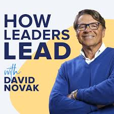 How Leaders Lead with David Novak