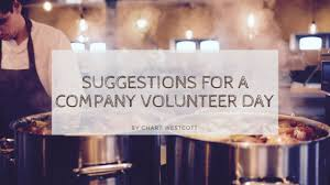 Chart Westcott Wedding Suggestions For A Company Volunteer Day Thrive Global