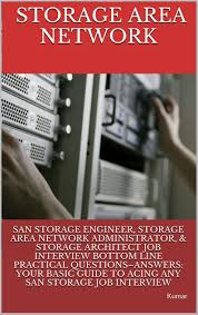 buy san storage engineer storage area network administrator amp buy san storage engineer storage area network administrator amp storage architect job interview bottom line practical questions answers your basic