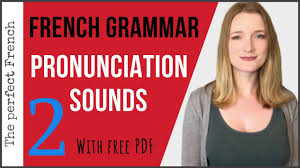 Learning french through pdf lessons can dramatically reduce your data use. French Pronunciation Sounds French Basics For Beginners With Free Pdf Youtube
