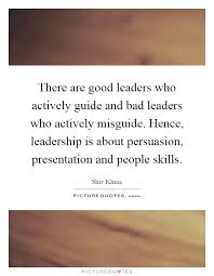 Bad Leadership Quotes Extraordinary There Are Good Leaders Who Actively Guide And Bad Leaders Who
