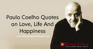 Famous Happiness Quotes Stunning Famous Paulo Coelho Quotes On Love Life And Happiness