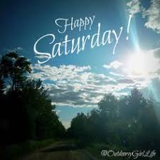 Image result for happy saturday quote