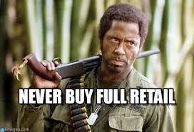 Never Buy Full Retail on Memegen via Relatably.com