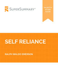 self reliance summary supersummary ralph waldo emerson self reliance