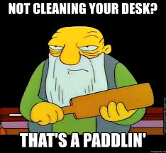 not cleaning your desk that s a paddlin that s a paddling meme generator