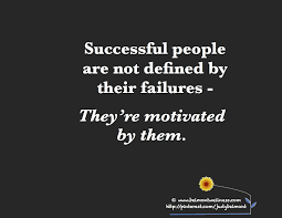 Successful People Are Not Defined By Their Failures They Are