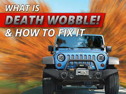 jeep death wobble how to properly handle diagnose and fix quadratec jeep death wobble how to properly handle diagnose and fix