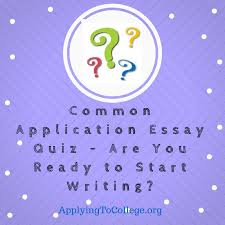 common application essay quiz are you ready to write applying  common application essay quiz first impressions college consulting
