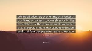 """Escape Quotes Beauteous RA Salvatore Quote """"We Are All Prisoners At One Time Or Another"""