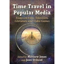 time travel in popular media essays on film television time travel in popular media essays on film television literature and video games