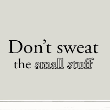 Don T Sweat The Small Stuff Quotes Best Don't Sweat The Small Stuff Quote Wall Decal Inspirational Saying