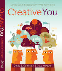 the best book covers of  creative you using your personality type to thrive by david goldstein and otto kroeger see my interview david goldstein here