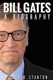 Bill Gates: A Biography eBook by Calvin Stanton