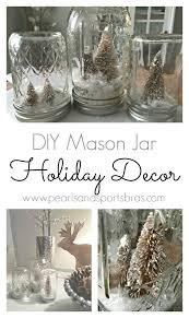 Mason Jar Holiday Decorations DIY Mason Jar Holiday Decor Pearls and Sports Bras 87