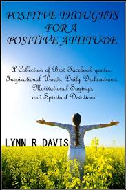 Positive Thoughts For A Positive Attitude A Collection Of Best Fascinating Positive Daily Quotes