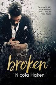 broken by nicola haken m m romance novel contemporary mental illness bipolar attempted angst but so beautiful