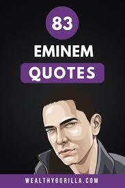 83 Greatest Eminem Quotes Lyrics Of All Time 2019 Wealthy Gorilla