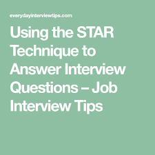 Star Interview Techniques Using The Star Technique To Answer Interview Questions Job