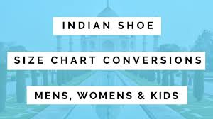 Indian Shoe Size Chart Mens Womens Kids Sizes Us Eu