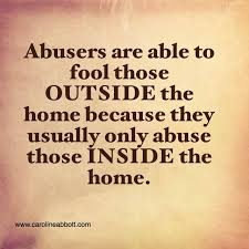 Abuse Quotes Beauteous Abusers Are Able To Fool Those OUTSIDE The Home Dangerous Things