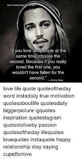 Johnny Depp Love Quotes Impressive WwwAwesomeguotes48ucom If You Love Two People At The Same Time Choose