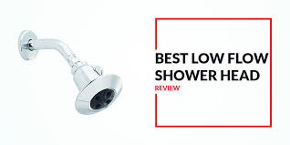 best low flow shower head reviews in 2019 use less water save more money