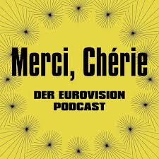 Merci, Chérie - Der Eurovision Podcast