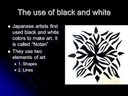 word for black and white notan japanese word that means the use of light and dark ppt download