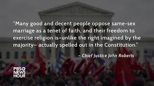 it is so ordered supreme court justices on gay marriage decision ldquy good and decent people oppose same sex marriage as a tenet of faith
