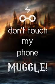 potter dont touch my phone muggle phone wallpaper we heart it 500x748