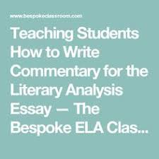 how to write an essay types of commentary english teaching students how to write commentary for the literary analysis essay