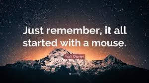 Walt Disney Quotes It All Started With A Mouse 89 Images In