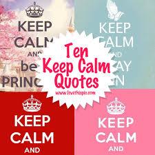 Keep Calm Quotes Cool Ten 'Keep Calm' Quotes